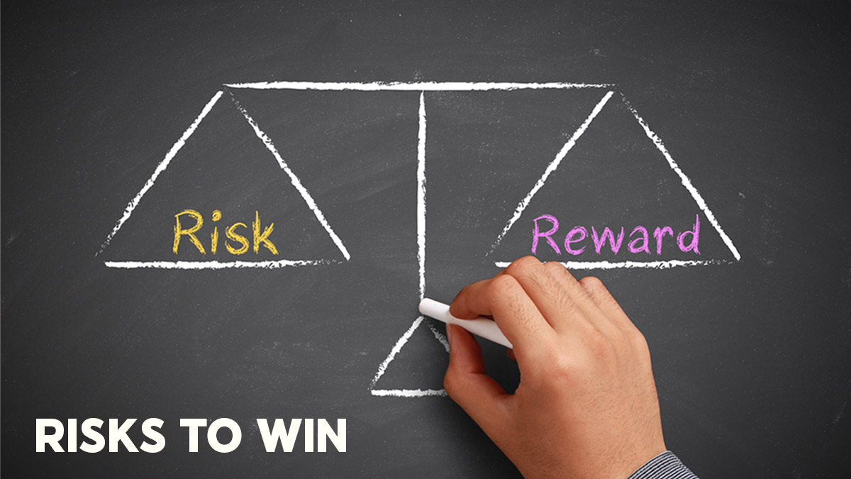 Risks to Win