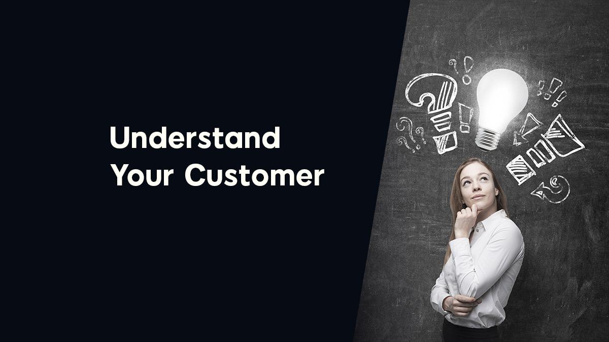 Understand your Customers