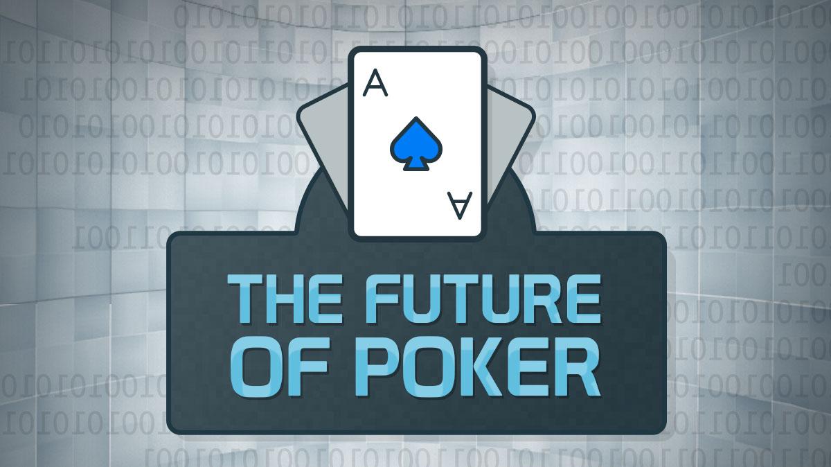 Future of Poker
